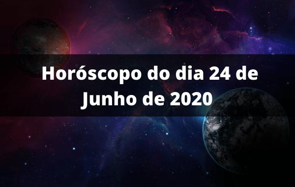Horóscopo-do-dia-24-de-Junho-de-2020