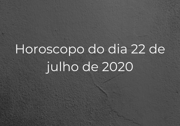 Horoscopo-do-dia-22-de-julho-de-2020
