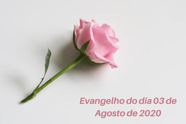 Evangelho-do-dia-03-de-Agosto-de-2020