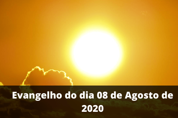 Evangelho-do-dia-08-de-Agosto-de-2020