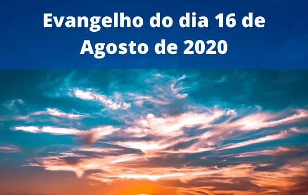 Evangelho-do-dia-16-de-Agosto-de-2020
