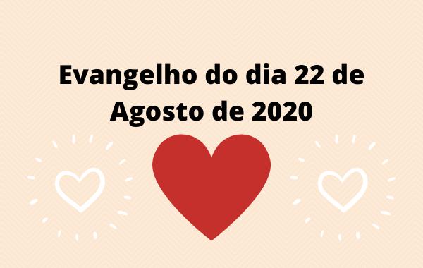 Evangelho-do-dia-22-de-Agosto-de-2020