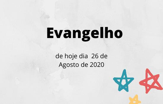 evangelio-de-hoje-dia-26-de-Agosto-de-2020-quarta-feira