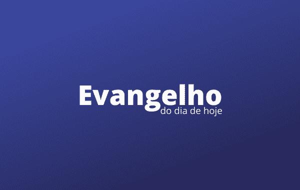 Evangelho-do-dia-de-hoje